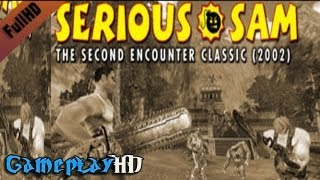 Serious Sam Classic: The Second Encounter Gameplay (PC HD)