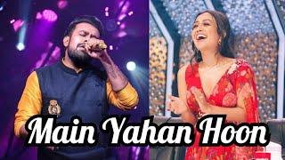 Shahzan Mujeeb | Main Yahan Hoon | Tere Naam | Udit Narayan | Indian Idol 11 | Nickz Music