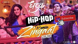 Zingaat Hindi | Hip Hop Remix | Dhadak | Ajay-Atul