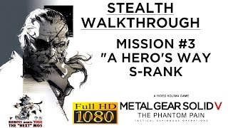 Metal Gear Solid V: The Phantom Pain Stealth Walkthrough - Mission #3 - S-RANK (PC-1080p/60fps)