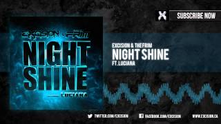 "Excision & The Frim - ""Night Shine ft. Luciana"" (Official Full Audio)"