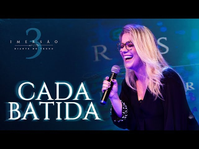 DIANTE DO TRONO | IMERSÃO 3 | CADA BATIDA | CLIPE OFICIAL | 02