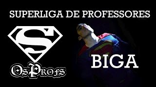 Super Professor Biga
