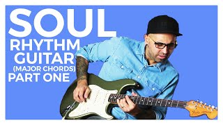 Soul Rhythm Guitar (Major Chords) // PART ONE || GUITAR LESSON