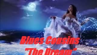 Blues Cousins-The Dream