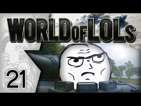 World of Tanks│World of LoLs - Episode 21