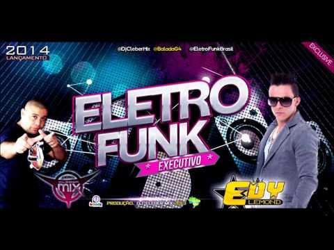 Dj Cleber Mix Feat Edy Lemond - Eletrofunk Executivo (2014)