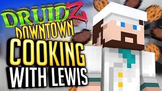 Minecraft Mods Druidz Downtown #71 - Cooking With Lewis
