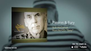 Passion & Fury - Bob McCarroll, Singer/Songwriter, Acoustic Americana