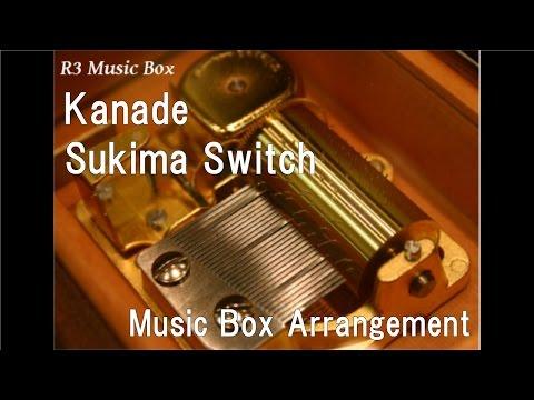 Kanade/Sukima Switch [Music Box]