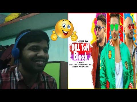 DILL TON BLACCK Video Song|Jassi Gill Feat. Badshah|Jaani, B Praak|Reaction & Thoughts