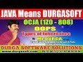 OCJA (1Z0 - 808 )    Java SE 8 Programmer I    OOPS -  Types of Inheritance    Durga Sir