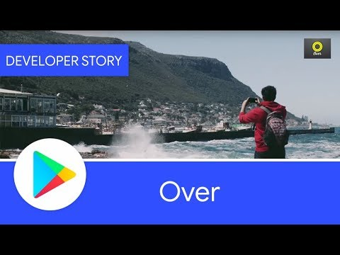 Android Developer Story: Over grows with Android & Google Play