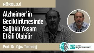Alzheimer'in Geciktirilmesinde Sağlıklı Yaşam Etkili Olabilir - Prof.Dr.Oğuz Tanrıdağ