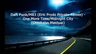 Daft Punk/M83 (Eric Prydz Private Remix) - One More Time/Midnight City (Ottobahn Mashup)