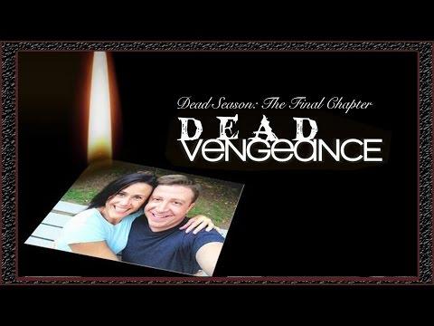 """Dead Season: The Final Chapter """"Dead Vengeance"""" (Zombie webisode)"""