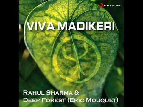 Deep Forest & Rahul Sharma-Viva Madikeri
