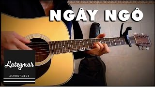 (Hoàng Yến) Ngây Ngô - Lateymar [Guitar Solo]
