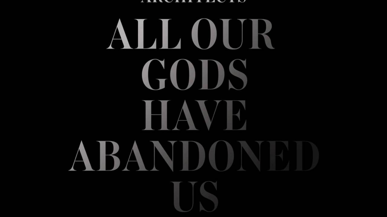 all our gods have abandoned us architects скачать