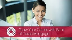 Grow Your Career with Bank of Texas Mortgage