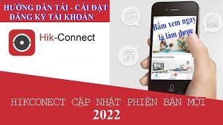 Hướng dẫn tải-cài đặt-đăng ký tài khoản phần mềm hik-connect trên điện thoại