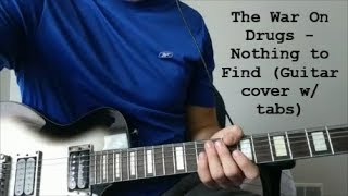 The War On Drugs - Nothing To Find (Guitar cover w/ tabs)