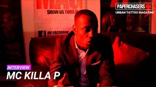 KILLA P   INTERVIEW PART 4   PAPERCHASERS INK MAGAZINE