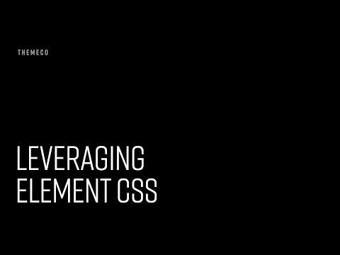 Leveraging Element CSS