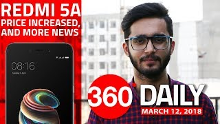 Xiaomi Redmi 5A Price Increased, Android Phones with Notches Coming to India, and More (Mar 12)