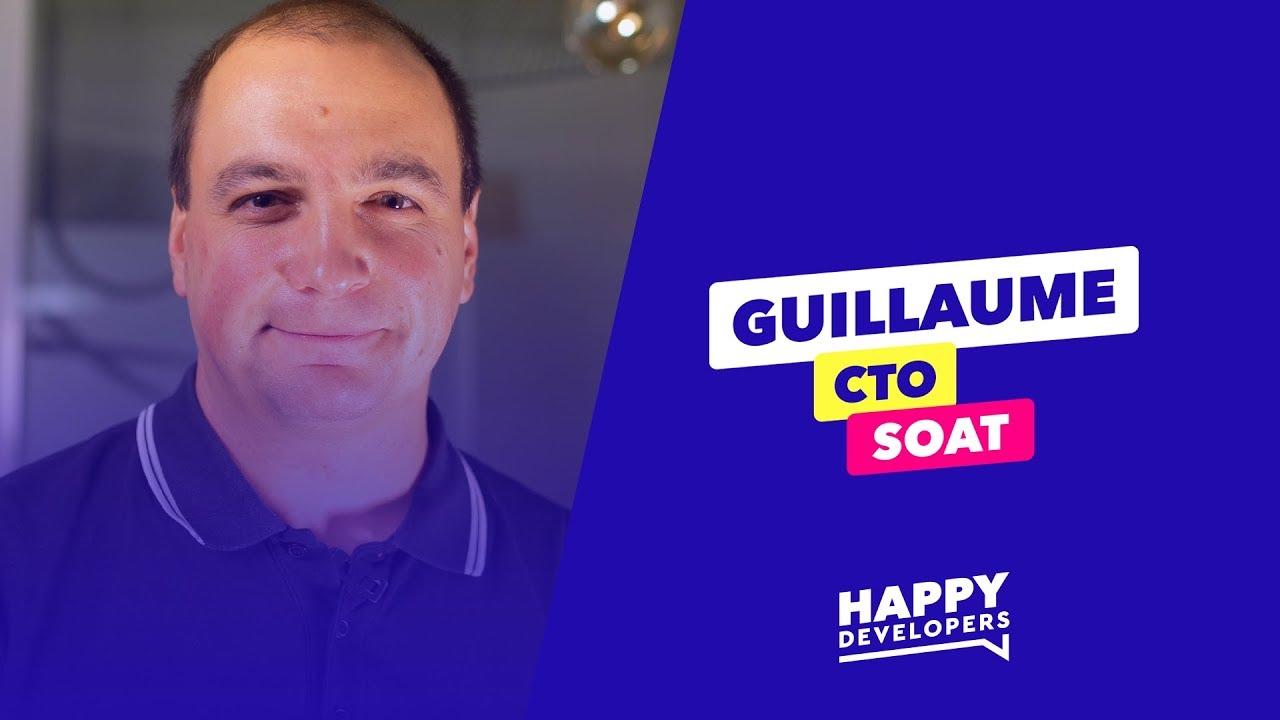 Découvrez SOAT avec Guillaume, CTO ! #HappyDevelopers