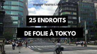 Les 25 plus beaux endroits à Tokyo.