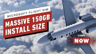 Microsoft Flight Simulator Has a Massive 150GB Install - IGN Now