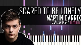 How To Play: Martin Garrix & Dua Lipa - Scared To Be Lonely | Piano Tutorial