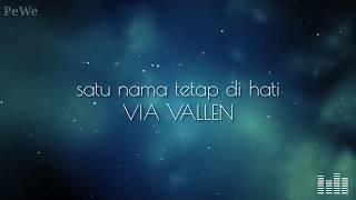 Gambar cover SATU NAMA TETAP DI HATI - VIA VALLEN (LIRIK)