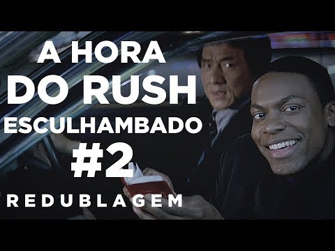 A Hora do Rush Esculhambado #2 (Paródia Redublagem)
