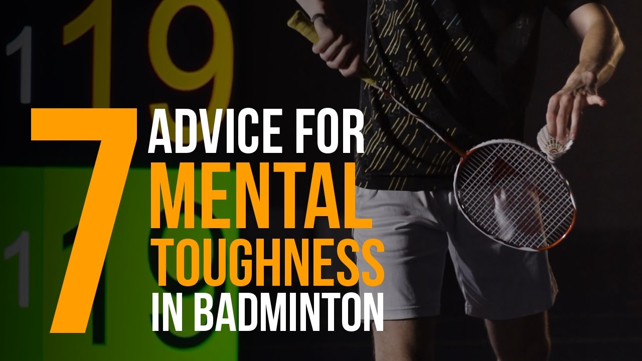 Get into the FLOW - 7 Advice for MENTAL TOUGHNESS in BADMINTON