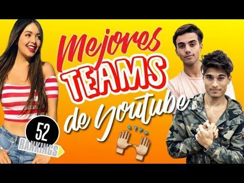 LOS MEJORES TEAMS DE YOUTUBE - 52 Rankings
