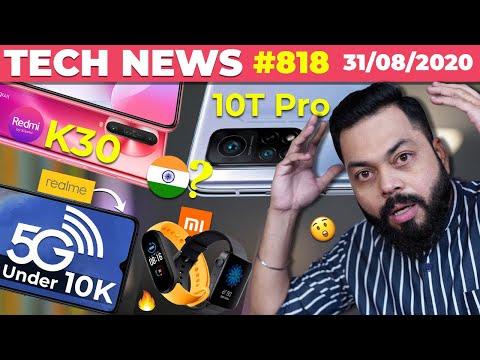 Mi 10T Pro & Redmi K30 India Launch, realme 5G Phone Under 10K,Mi Watch/Band 5 Coming,SD732G-#TTN818