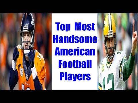 Top 10 Most Handsome American Football Players 2017