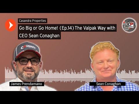 Go Big Or Go Home! {Ep.14} The Valpak Way With CEO Sean Conaghan