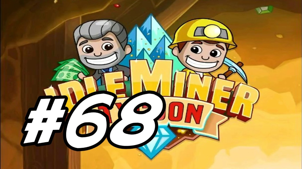 Idle Miner Tycoon - 73 - `Maxing Out Mine 1`