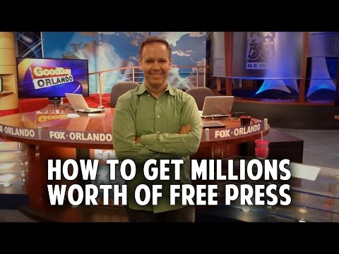 How to Get Million Dollars Worth of Free Press
