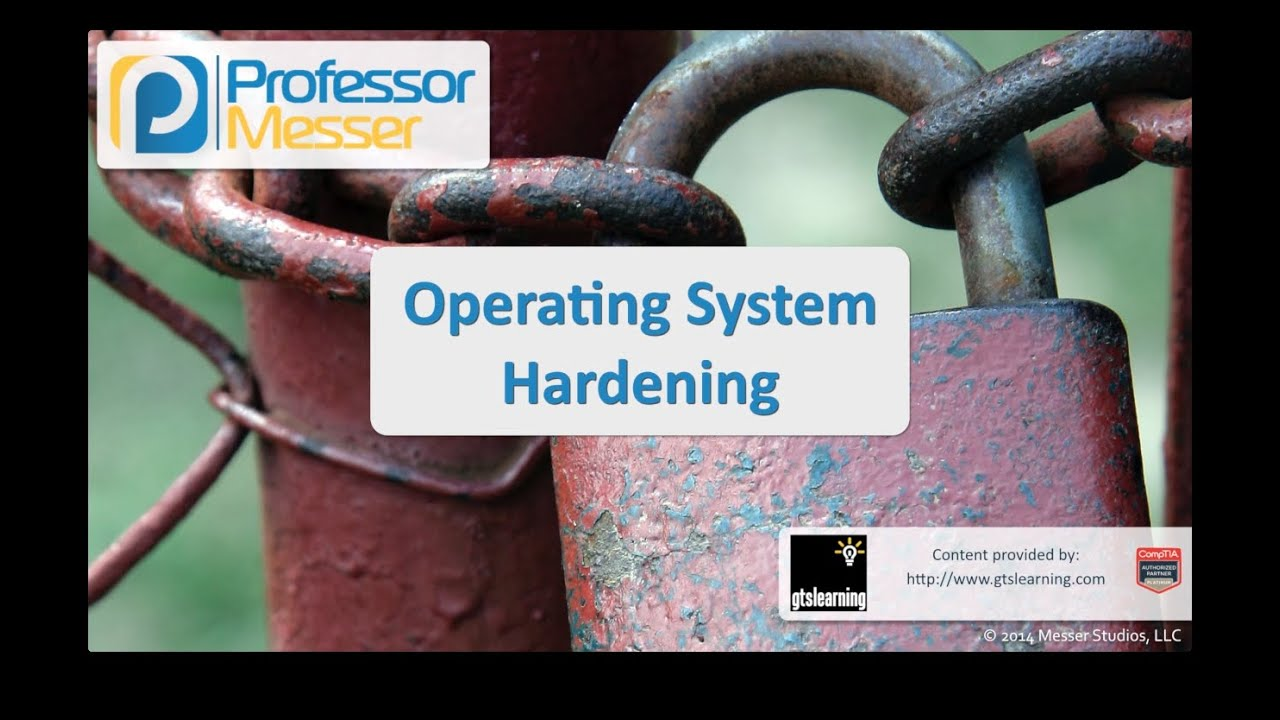 Operating System Hardening - CompTIA Security+ SY0-401: 3.6