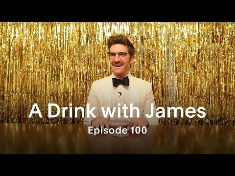 A Drink With James Episode 100 - 100 Episodes of DWJ, Advice for entrepreneurs, Blog advice