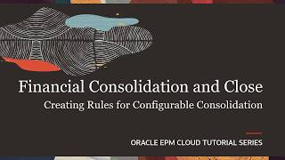 Creating Rules for Configurable Consolidation in Financial Consolidation and Close video thumbnail
