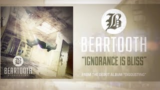 Watch Beartooth Ignorance Is Bliss video