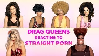 Quick-Witted Drag Queens Watch Straight Porn And Give Hilarious Insight (NSFW)