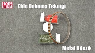 Elde Dokuma Tekniği ile Metal Bilezik Yapımı