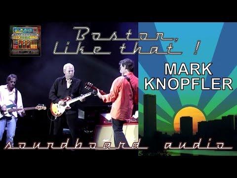 Mark Knopfler - 2005 - LIVE in Boston [60 fps, SOUNDBOARD audio]