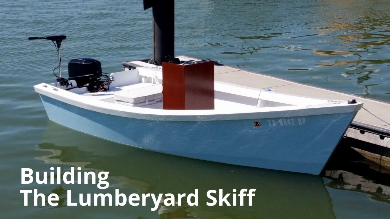 The 16' Lumberyard Skiff Build - YouTube